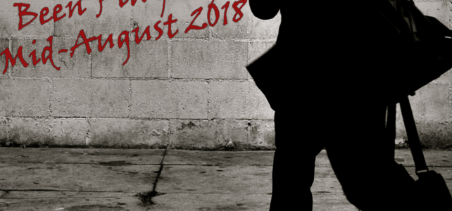 081: What I've Been Playing Mid-August 2018