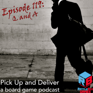 Pick Up and Deliver 119: Q and A