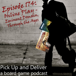 PU&D 174: Online Play - Eminent Domain & Through the Ages