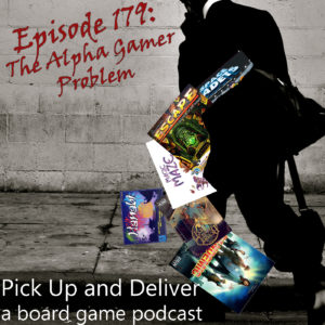 PU&D 179: The Alpha Gamer Problem