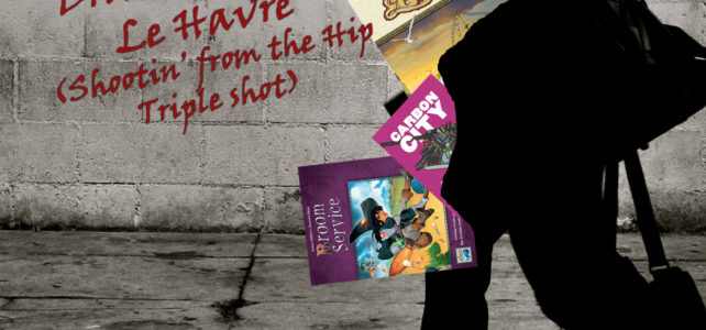 Pick Up & Deliver 217: Carbon City Zero, Broom Service, Le Havre (Shootin' from the Hip Triple Shot)