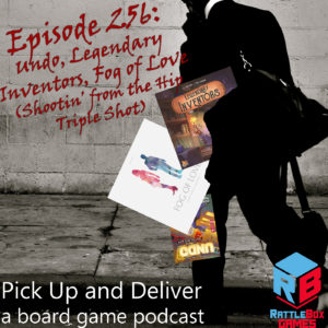 PU&D 256: Undo, Legendary Inventors, Fog of Love