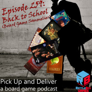 PU&D 259: Back to School (Board Game Sommelier)