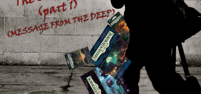 Pick Up & Deliver 306: Arkham Horror LCG, part 1
